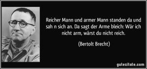 zitat-reicher-mann-und-armer-mann-standen-da-und-sah-n-sich-an-da-sagt-der-arme-bleich-war-ich-nicht-bertolt-brecht-117916